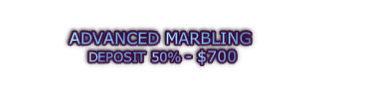 ADVANCED MARBLING  DEPOSIT 50% - $700